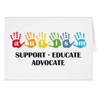 Autism Awareness : Support Educate Advocate Greeting Card