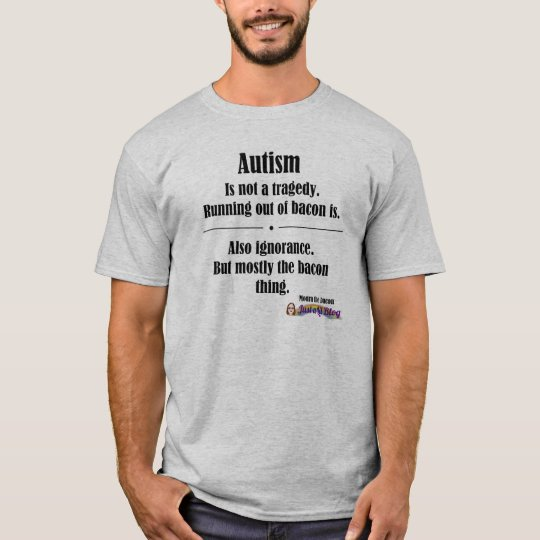 autism bacon tragedy light front logo T-Shirt