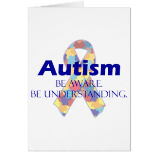 Autism be aware be understanding greeting cards