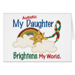 Autism BRIGHTENS MY WORLD 1 Daughter Greeting Cards