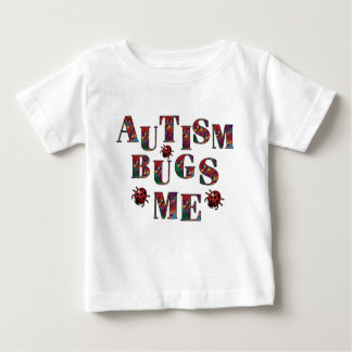 Autism bugs me-1 baby T-Shirt