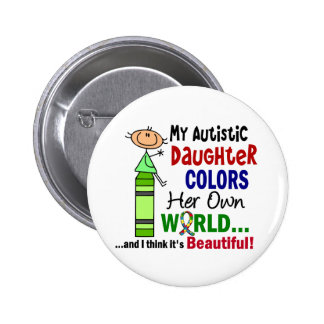 Autism COLORS HER OWN WORLD Daughter 6 Cm Round Badge