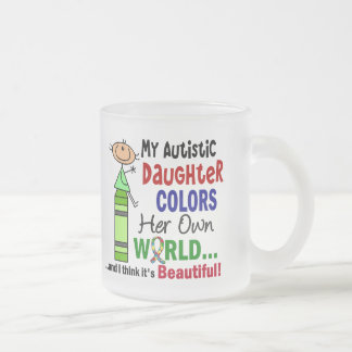 Autism COLORS HER OWN WORLD Daughter Frosted Glass Mug