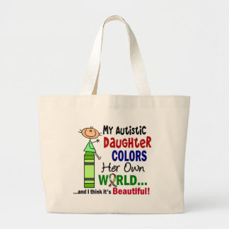 Autism COLORS HER OWN WORLD Daughter Large Tote Bag