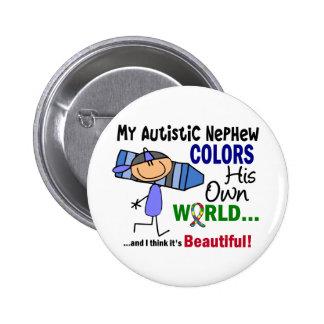 Autism COLORS HIS OWN WORLD Nephew 6 Cm Round Badge