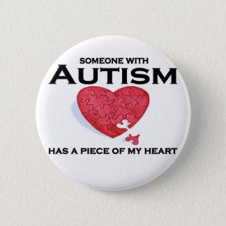 Autism has a piece of my heart 6 cm round badge