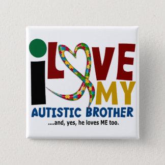 AUTISM I Love My Autistic Brother 2 15 Cm Square Badge