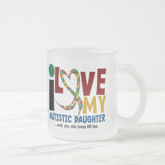 AUTISM I Love My Autistic Daughter 2 Frosted Glass Mug