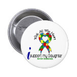Autism I Support My Daughter Pin