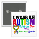 Autism I Wear Ribbon For My Precious Cousin Pinback Buttons
