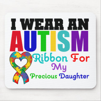 Autism I Wear Ribbon For My Precious Daughter Mouse Pad