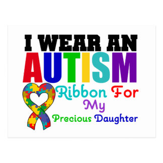Autism I Wear Ribbon For My Precious Daughter Postcard