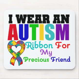Autism I Wear Ribbon For My Precious Friend Mouse Pads