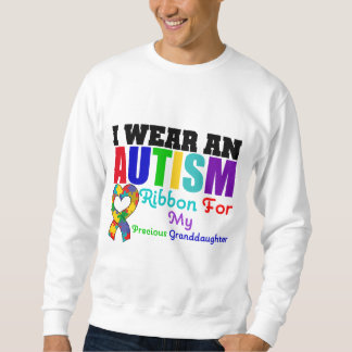 Autism I Wear Ribbon For My Precious Granddaughter Pull Over Sweatshirt