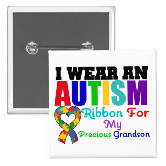 Autism I Wear Ribbon For My Precious Grandson Pinback Buttons