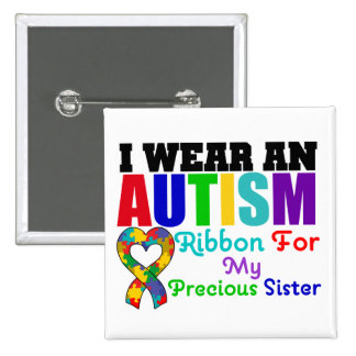 Autism I Wear Ribbon For My Precious Sister 15 Cm Square Badge