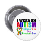 Autism I Wear Ribbon For My Precious Son Buttons