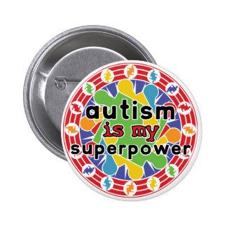 Autism is My Super Power 6 Cm Round Badge