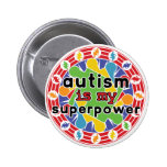 Autism is My Super Power Buttons