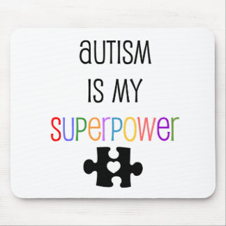 Autism is my Superpower Mousepad