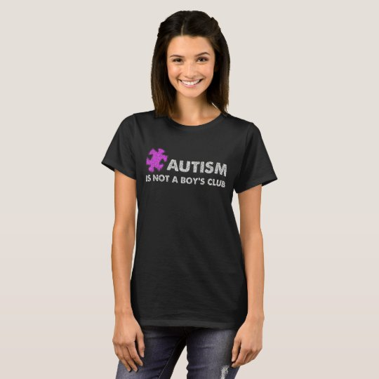 Autism is Not a Boy's Club Awareness T-Shirt