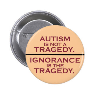 Autism is Not a Tragedy 6 Cm Round Badge