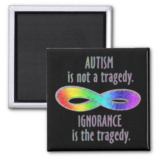 Autism is Not a Tragedy Magnets