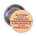 Autism is Not a Tragedy Pins