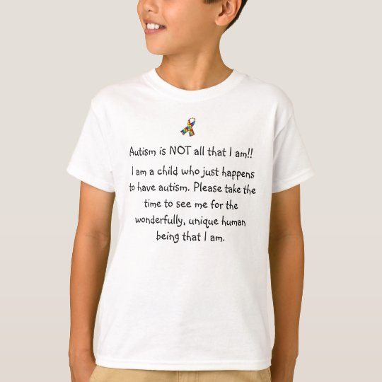 autism is not all I am T-Shirt