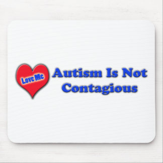 Autism Is Not Contagious Mouse Pad