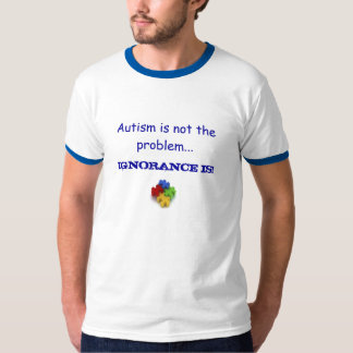 Autism is not the problem - Customized T-Shirt