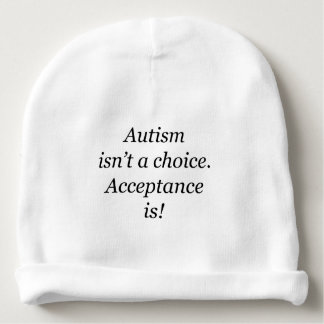 Autism isn't a choice... baby beanie