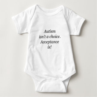 Autism isn't a choice... baby bodysuit