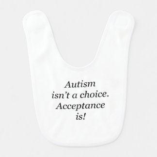 Autism isn't a choice... bib
