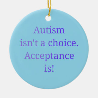 Autism isn't a choice  (blue) christmas ornament