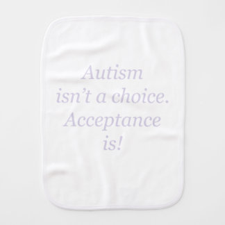 Autism isn't a choice... burp cloth