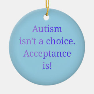 Autism isn't a choice. christmas ornament