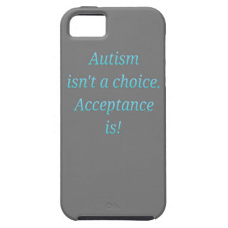 Autism isn't a choice... iPhone 5 cases