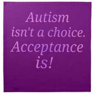 Autism isn't a choice... napkin