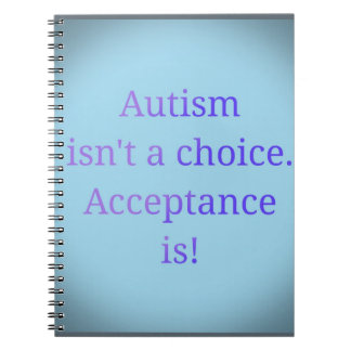 Autism isn't a choice. notebooks