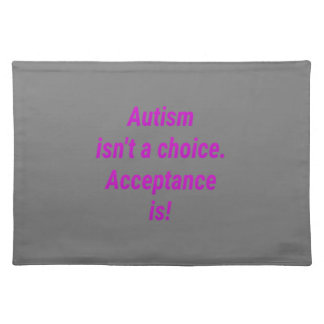 Autism isn't a choice... placemat