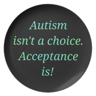 Autism isn't a choice... plate