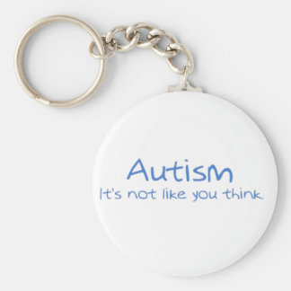 """""""Autism: It's Not Like You Think."""" Basic Round Button Key Ring"""