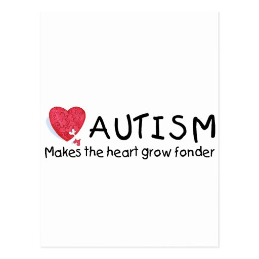 Autism Makes The Heart Grow Fonder (Heart) Postcard