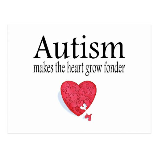 Autism Makes The Heart Grow Fonder Post Cards