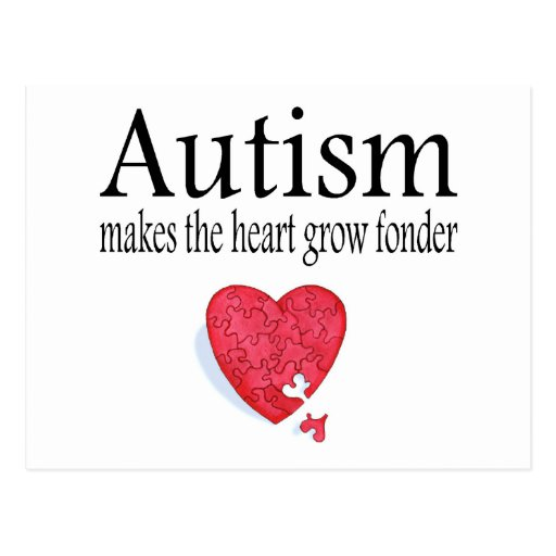 Autism Makes The Heart Grow Fonder Post Card