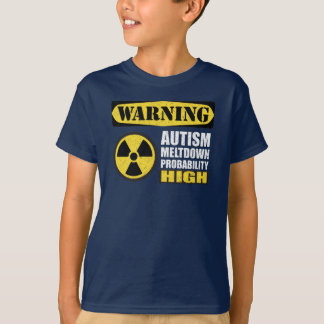 Autism Meltdown Warning T-Shirt