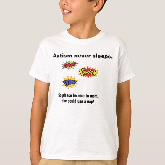 Autism never sleeps T-shirt