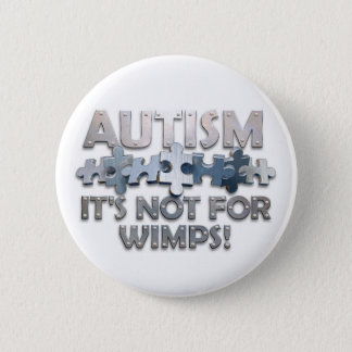 Autism: Not For Wimps 6 Cm Round Badge