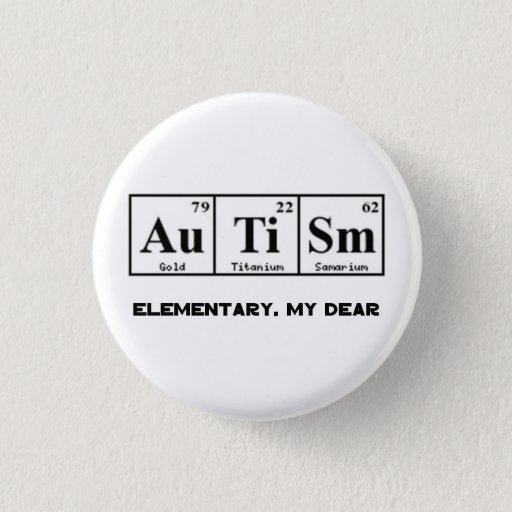 Autism, Periodic Table Elements & Sherlock Holmes 3 Cm Round Badge